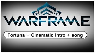 Warframe:  Venus - Fortuna Cinematic Intro + Song - We all lif…
