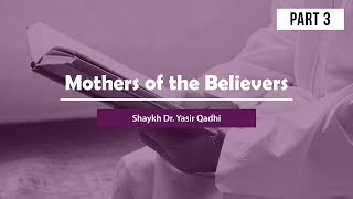 mothers-of-the-believerspt-3-khadija-bint-khuwaylidpt-1-shaykh-dr-yasir-qadhi