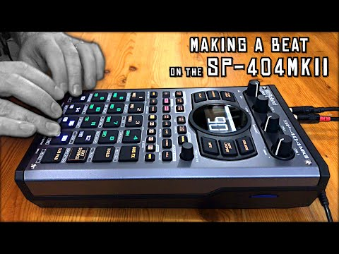 Making a Beat on the SP-404MKII