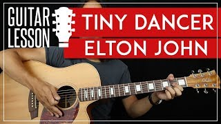 Tiny Dancer Guitar Tutorial - Elton John Guitar Lesson 🎸 |No Capo + Easy Chords + TAB|