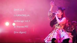 GARNiDELiA stellacage vol.3 at Toyosu PIT [live digest]