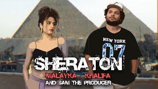 Malayka, Khalifa & Sam the Producer - Sheraton