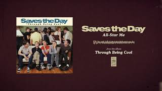 """Saves The Day """"All-Star Me"""""""