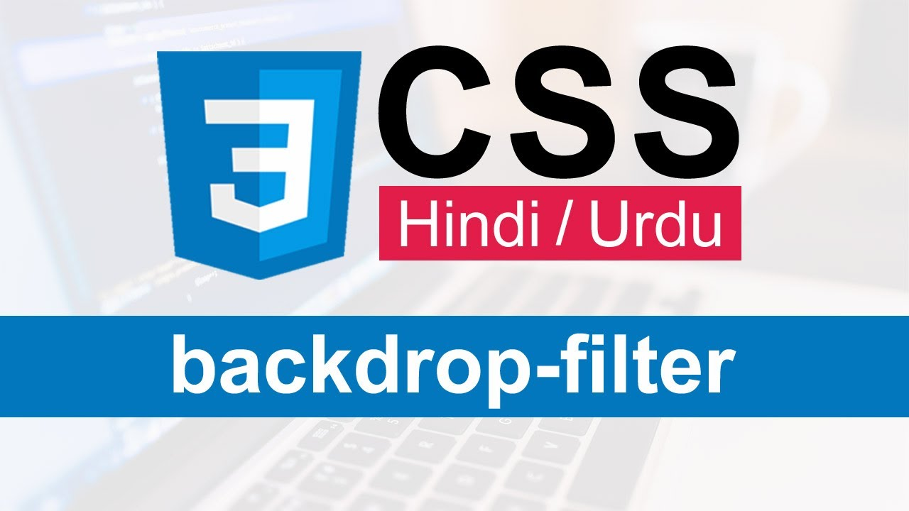 CSS Backdrop Filter Tutorial in Hindi / Urdu