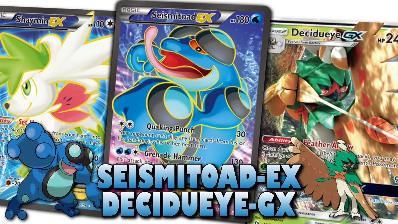 Pokemon TCG - Seismitoad EX/Decidueye GX - Deck! - YouTube