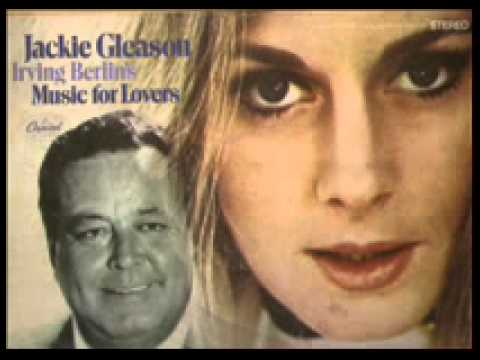 The Song Is Ended  - JACKIE GLEASON