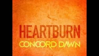 Concord Dawn -  Heartburn [FREE DOWNLOAD]