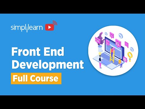 Front End Full Course | Front End Development Tutorial | Front End Development Course | Simplilearn