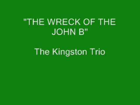 The Kingston Trio - The Wreck Of The John B.