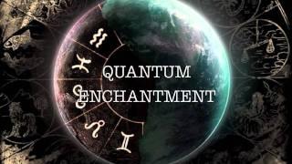 Quantum Enchantment