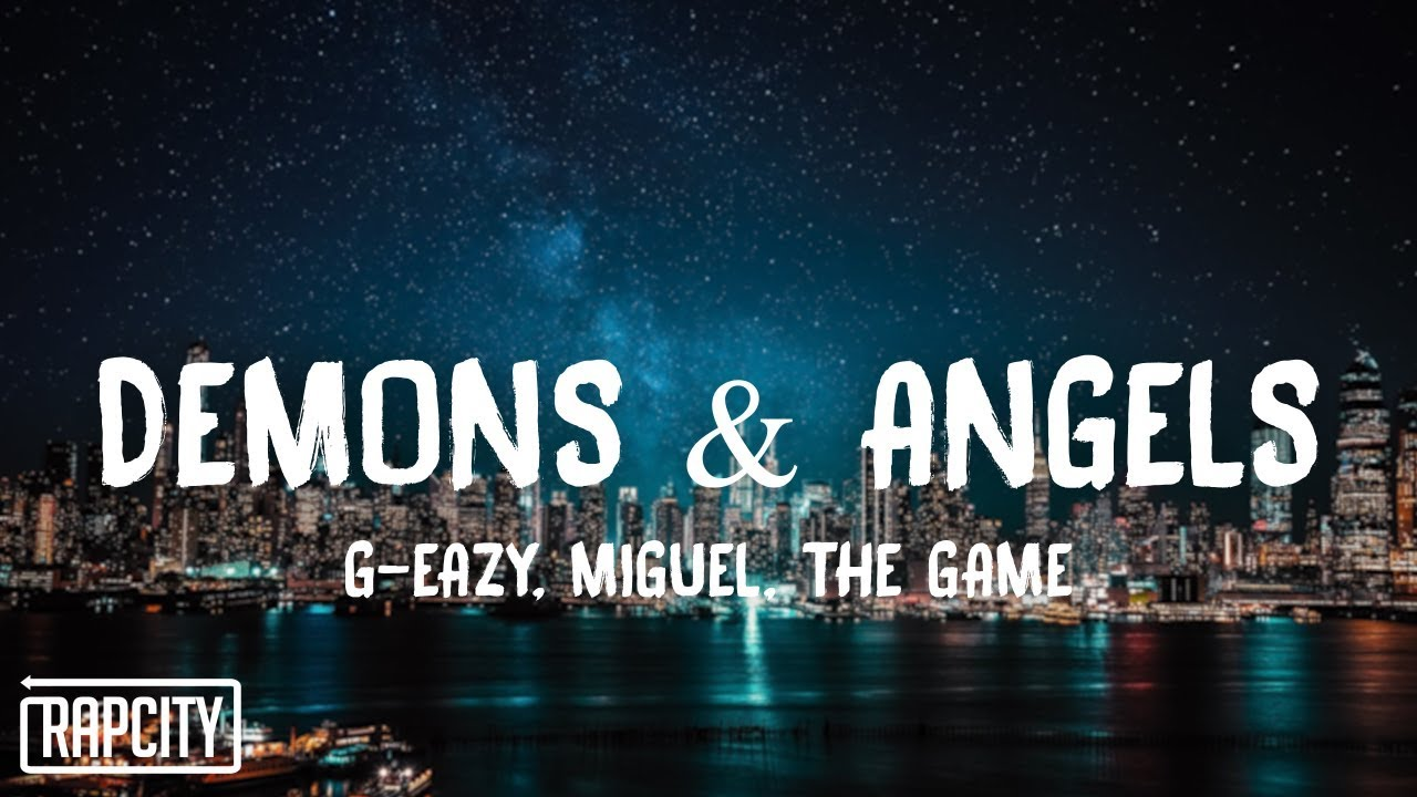 G-Eazy - Demons & Angels (Lyrics) ft. Miguel, The Game