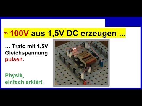 Elektroschocker (DIY), Grundlage: Trafo mit 1,5V Gleichspannung pulsen und mindestens 100V erzeugen