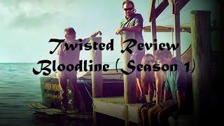 Bloodline Season 1 Review