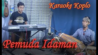 Download Lagu PEMUDA IDAMAN (Karaoke) Full Koplo Kendang Rampak mp3