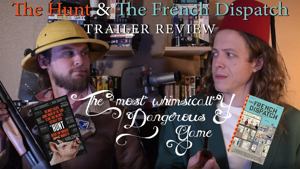 The Most Whimsically Dangerous Game: The Hunt & The French Dispatch - Trailer Review