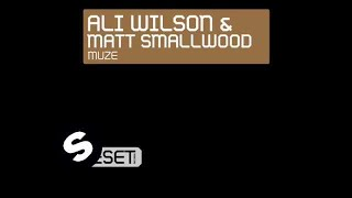 Ali Wilson & Matt Smallwood - Muze (Original Mix)