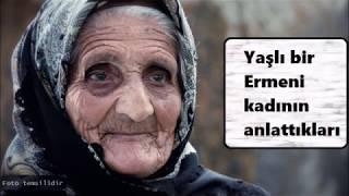 """Yaşlı Ermeni Kadının Anlattıkları: """"Kim Ermeni?"""""""