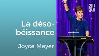 La désobéissance attriste le Saint-Esprit - Joyce Meyer - Grandir avec Dieu