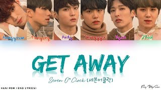 Download Seven O'Clock (세븐어클락) - Get Away (Color Coded Han|Rom|Eng Lyrics) 가사 Mp3