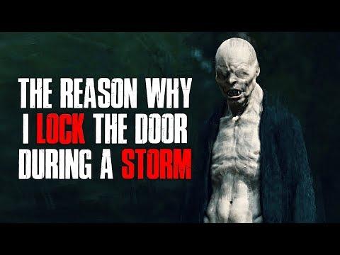 The Reason Why I Lock The Door During A Storm Creepypasta