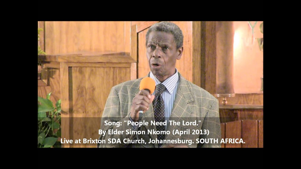 Download People Need The Lord - By Simon Nkomo; Live at Brixton SDA Church, Johannesburg.