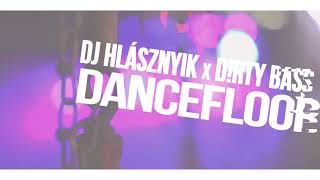 Dj Hlásznyik x D!rty Bass - Dancefloor (Instrumental Mix) [2018] [Minimal] [FREE DOWNLOAD]
