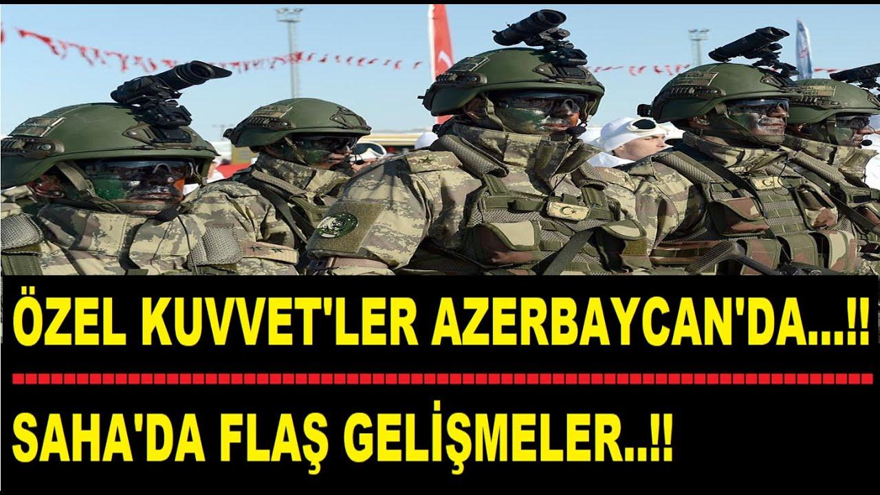 AZERBAYCAN'A SEVKİYAT BAŞLADI..!! ÖZEL KUVVETLER ORAYA SEVK EDİLDİ..!!