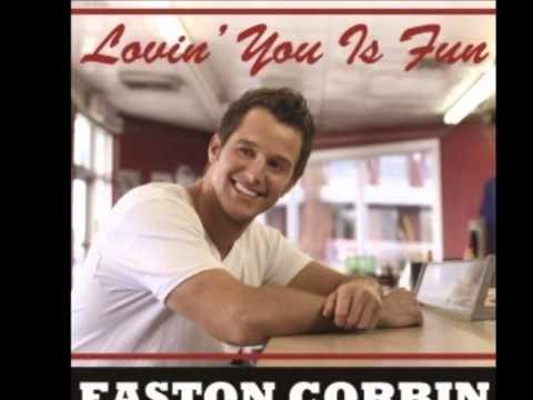 Lovin' You Is Fun- Easton Corbin