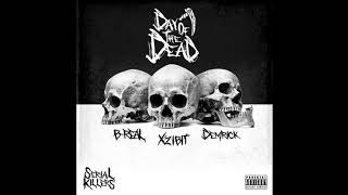 Xzibit, B-Real & Demrick - (W)e (A)re (R)eady (Serial Killers: Day Of The Dead)