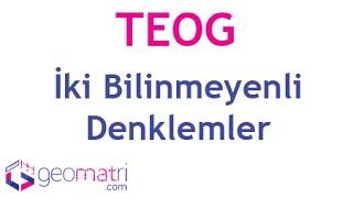 8. Sınıf İki Bilinmeyenli Denklemler (TEOG)  - Konu Anlatımı ve Soru Çözümleri