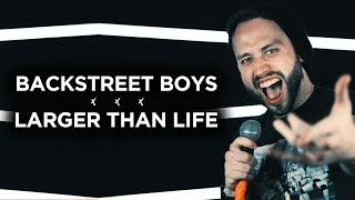 BACKSTREET BOYS - Larger Than Life (Metal cover version) Jonathan Young & Lee Albrecht
