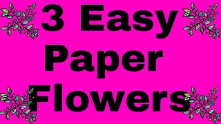 3 Easy Different types Paper Flowers | Flower Making | DIY Crafts