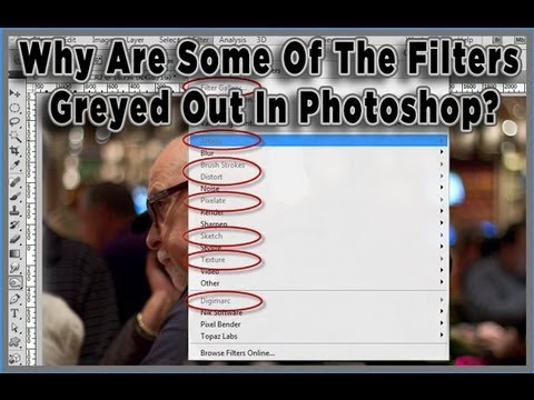 Hey, Why Are Some Of The Filters Greyed Out In Photoshop