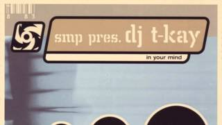 SMP Pres. Dj T-Kay - In Your Mind (Main Mix (Instrumental)) (2001)