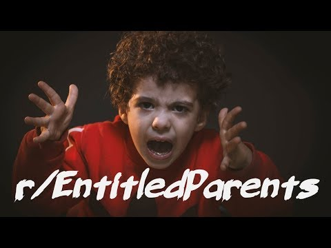 r/entitledparents | fresh | STORY TIME ep. 8
