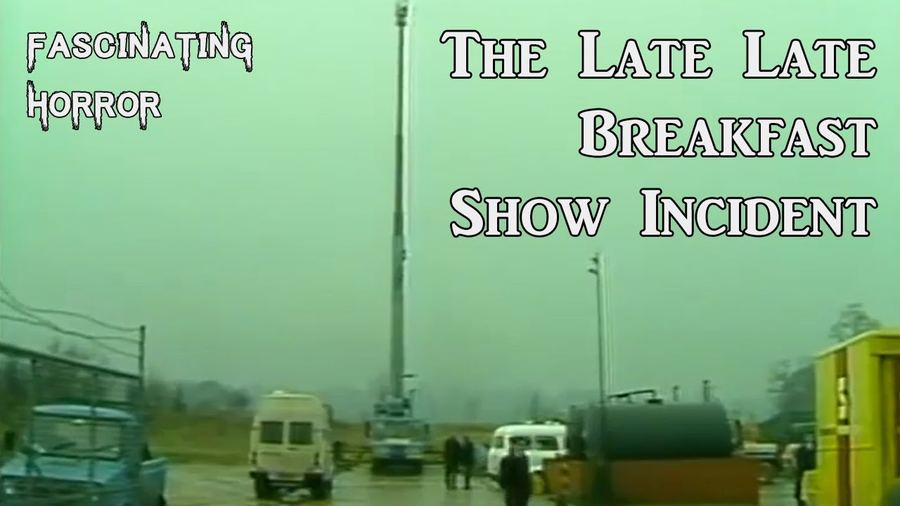 The Late Late Breakfast Show Incident   A Short Documentary   Fascinating Horror