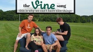 The Vine Song (This is Why We Can't Have Nice Things)