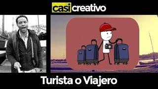 Turista o Viajero | Casi Creativo