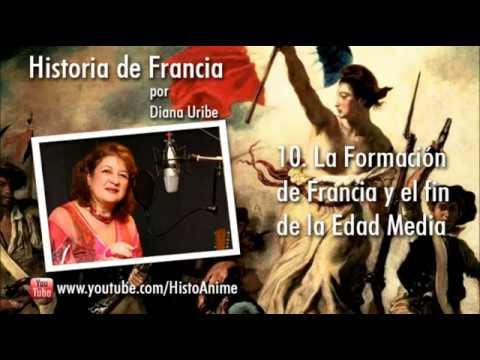 10. La Formación de Francia y el fin de la Edad Media por Diana Uribe
