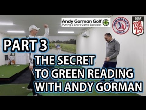 Golf Tip - Part 3 - The Secret To Green Reading With Andy Gorman