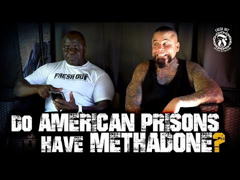 Do American Prisons have Methadone? - Prison Talk 16.13