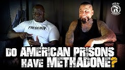 Do American Prisons have Methadone? - Prison Talk 16.13