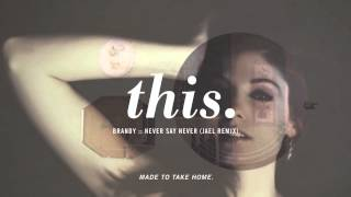 brandy :: never say never (jaël remix)