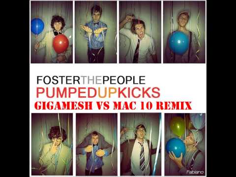 Forster The People - Pumped Up Kicks (Gigamesh Vs MAC 10 Remix)