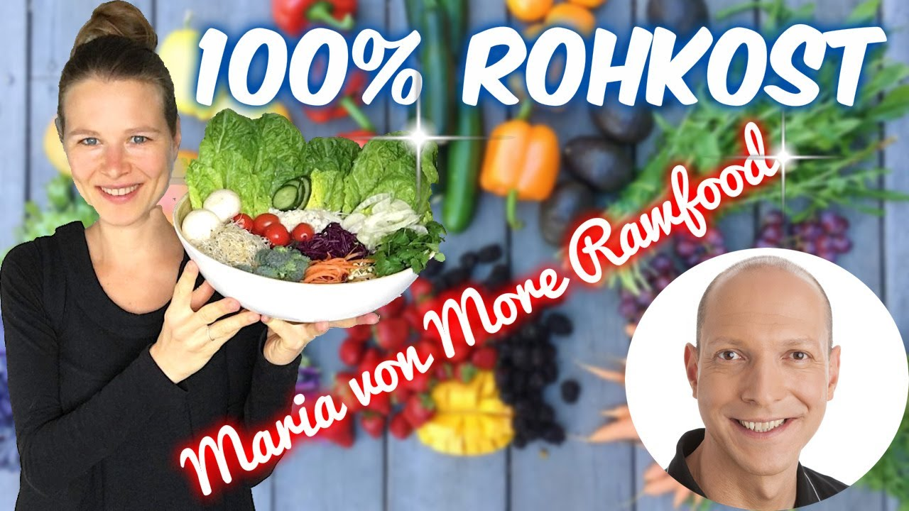 Rohkost. 100% Raw Vegan. Maria von More Rawfood. Interview
