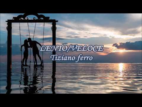 Lento/Veloce - Tiziano Ferro (lyrics)