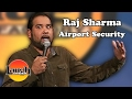 Airport Security (Raj Sharma)