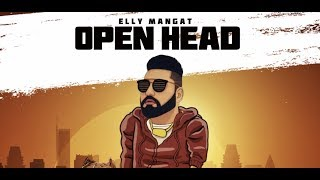 Elly Mangat (Rewind Album Full Video) OPEN HEAD Latest Punjabi Songs 2019