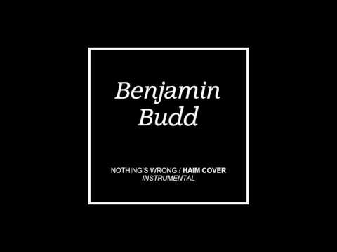Haim - Nothing's Wrong Instrumental (Benjamin Budd Cover/Demo)