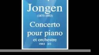 Joseph Jongen (1873-1953) : Concerto pour piano et orchestre (1943) 2/2